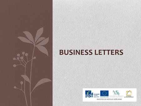 BUSINESS LETTERS. STYLES OF LETTERS (EMAILS) Formal – is written to people the writer doesn´t know, it doesn´t have a personal tone Neutral – is often.
