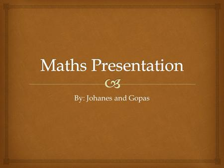 By: Johanes and Gopas.   Ratio is the comparison between 2 or more things. It can be expressed as a fraction, using this (:), and using the word or.