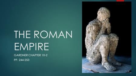THE ROMAN EMPIRE GARDNER CHAPTER 10-2 PP. 244-253.