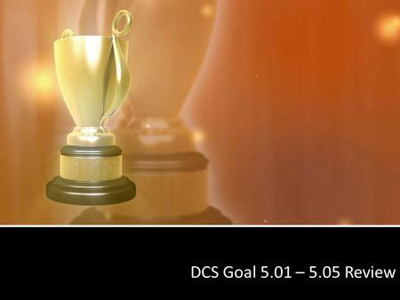 DCS Goal 5.01 – 5.05 Review. Sections Covered 5.01 – Font Attributes 5.02 – Editing Tools 5.03 – Business Letters 5.04 – Memo and e-Mail 5.05 – Simple.