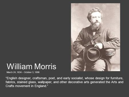 William Morris March 24, 1834 – October 3, 1896