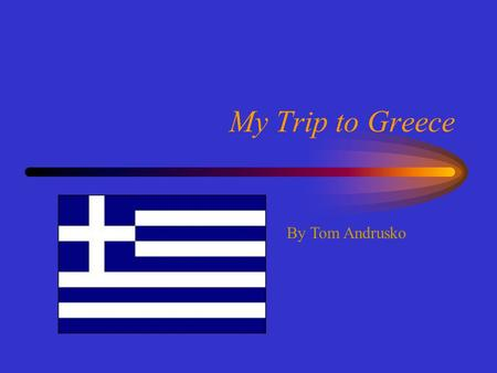 My Trip to Greece By Tom Andrusko Places to Go PlacesLocationInformation RhodesAn island just south of Turkey In Mediterranean Biggest of the Dodecanese.