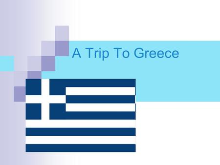 A Trip To Greece. How Will You Get There? I will board on a plane that will make 2 stops on the way to Rhodes, Greece. First I will stop in Zurich and.