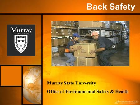 Back Safety Murray State University Office of Environmental Safety & Health.