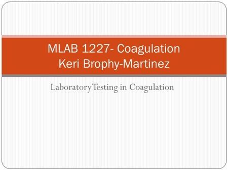 MLAB Coagulation Keri Brophy-Martinez
