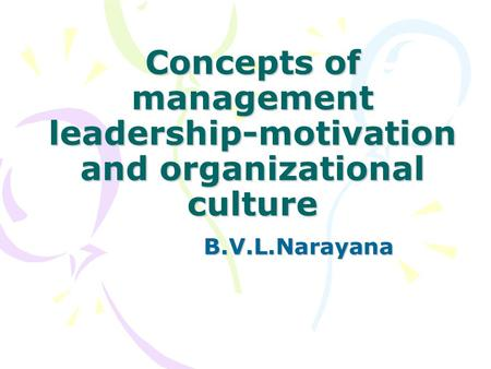 Concepts of management leadership-motivation and organizational culture B.V.L.Narayana.