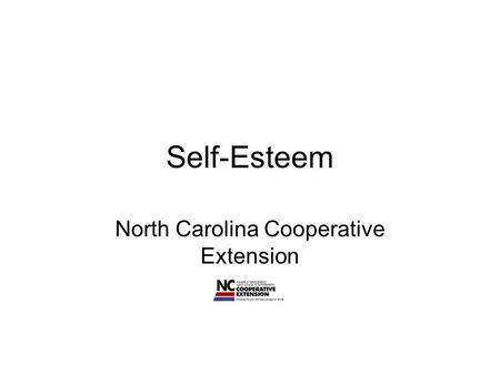 Self-Esteem North Carolina Cooperative Extension.