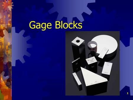 Gage Blocks.