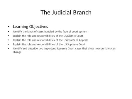 The Judicial Branch Learning Objectives