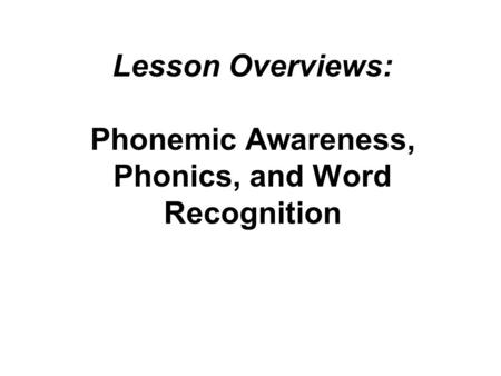 Lesson Overviews: Phonemic Awareness, Phonics, and Word Recognition.