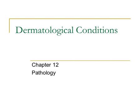 Dermatological Conditions Chapter 12 Pathology. Trauma to the Skin Blisters  Hot spots, friction, bulla, improper clothing  Tx – drain if necessary,