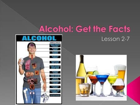  TSW summarize the harmful short- and long-term physical, psychological and social effects of alcohol use.  TSW analyze the dangers of driving while.