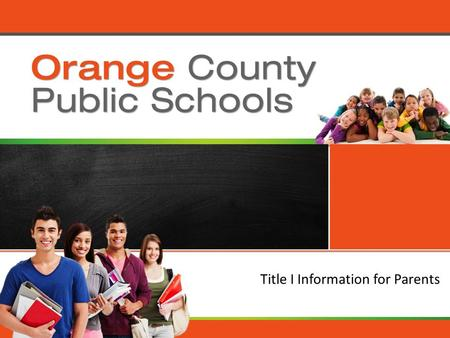 Orange County Public Schools Title I Information for Parents.