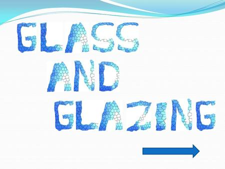  Glass is a material which is used in every day life.  It is a mixture of sand, soda ash, limestone, and small various elements to control color, then.