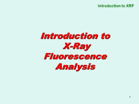 Introduction to X-Ray Fluorescence Analysis.