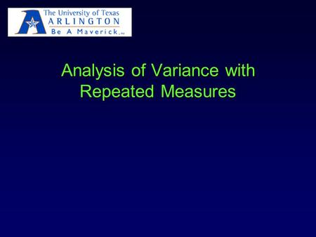 Analysis of Variance with Repeated Measures. Repeated Measurements: Within Subjects Factors Repeated measurements on a subject are called within subjects.