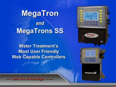 MegaTronand MegaTrons SS Water Treatment's Most User Friendly Web Capable Controllers.