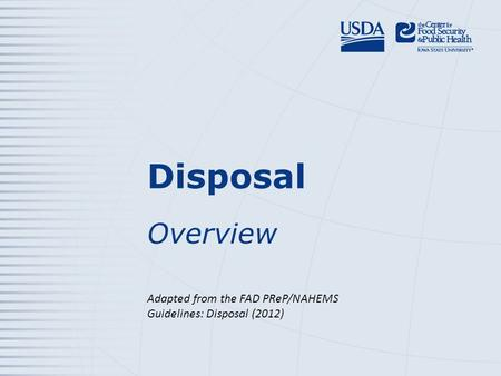 Disposal Overview Adapted from the FAD PReP/NAHEMS Guidelines: Disposal (2012)