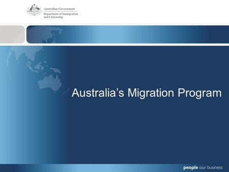 Australia's Migration Program. Overview of Australia's Migration Program Australia's Migration Program: Family Stream – close family reunion (partners.
