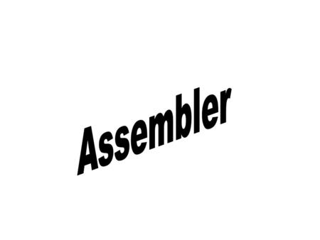 Assembler When a source program is a assembly language and the target program is a numerical machine language then the translator is called as a assembler.