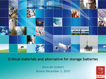 Anne de Guibert Boston December 3, 2010 Critical materials and alternative for storage batteries.