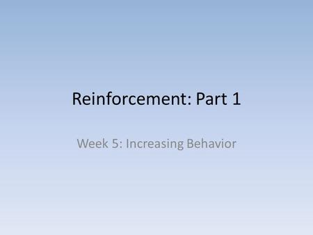 Week 5: Increasing Behavior