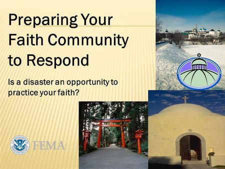Preparing Your Faith Community to Respond Is a disaster an opportunity to practice your faith?