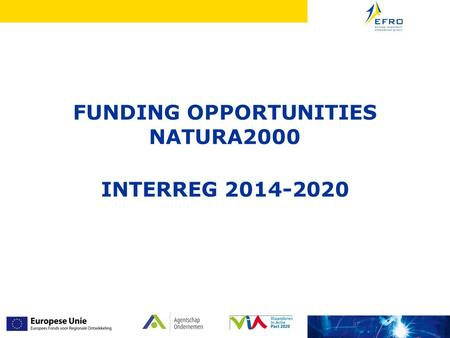 FUNDING OPPORTUNITIES NATURA2000 INTERREG 2014-2020.