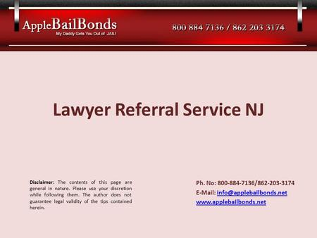 Lawyer Referral Service NJ Ph. No: 800-884-7136/862-203-3174    Disclaimer: