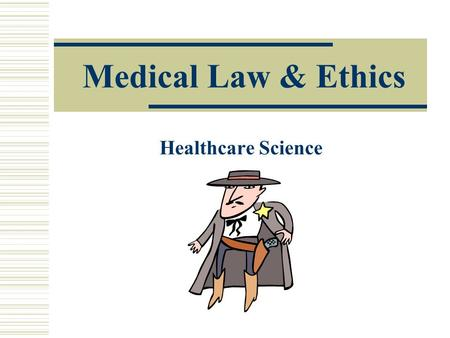 Medical Law & Ethics Healthcare Science.