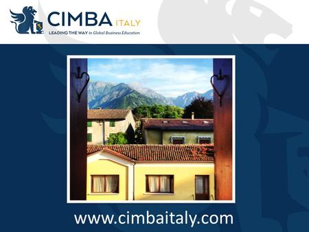 Www.cimbaitaly.com. WHAT IS CIMBA? Business, leadership, & personal development Extensive travel opportunities Company tours & networking Small & personal.