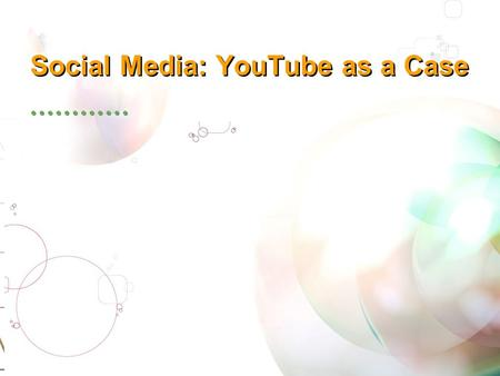Social Media: YouTube as a Case. 2 New generation of video sharing service Feb.15th, 2005 Some statistics: 60 hours video uploaded very minute 4 billion.