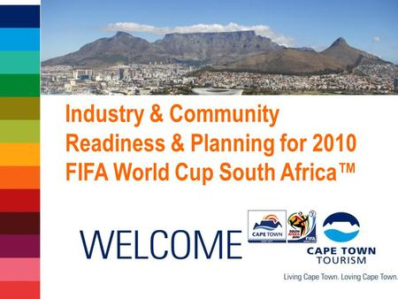 Industry & Community Readiness & Planning for 2010 FIFA World Cup South Africa™