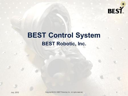 Copyright © 2012 BEST Robotics, Inc. All rights reserved.