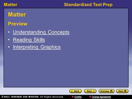 MatterStandardized Test Prep Matter Preview Understanding Concepts Reading Skills Interpreting Graphics.