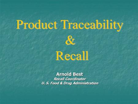 Arnold Best Recall Coordinator U. S. Food & Drug Administration.