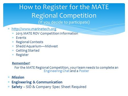     2015 MATE ROV Competition Information  Events  Regional Contests  Shedd Aquarium—Midwest  Getting.