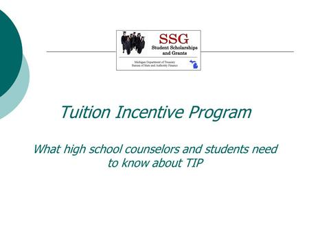 Tuition Incentive Program What high school counselors and students need to know about TIP.