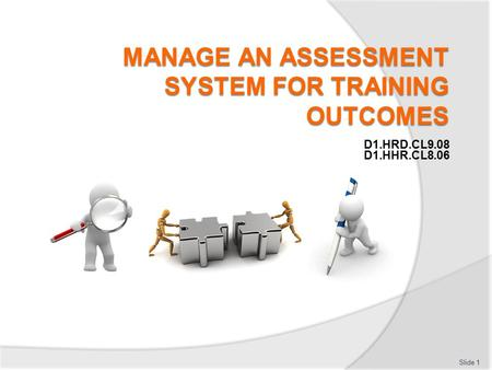 Manage an assessment system for training outcomes