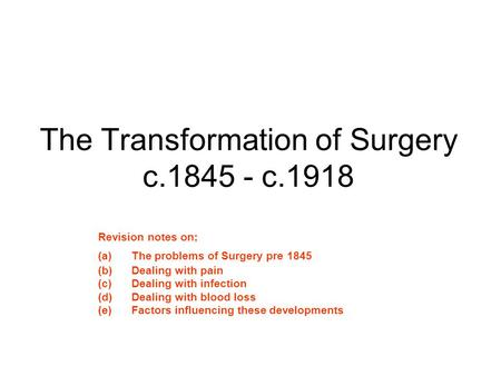 The Transformation of Surgery c c.1918