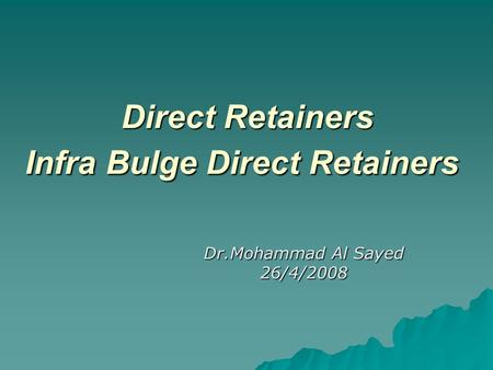 Direct Retainers Infra Bulge Direct Retainers