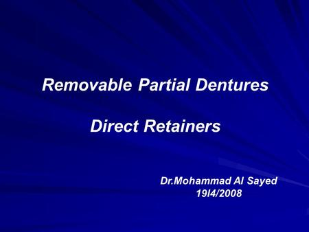 Removable Partial Dentures Direct Retainers