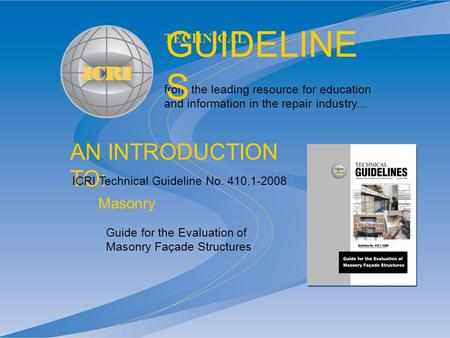 AN INTRODUCTION TO: from the leading resource for education and information in the repair industry... TECHNICAL GUIDELINE S Guide for the Evaluation of.