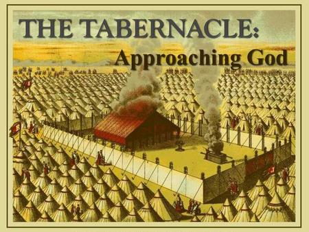 Approaching God. 1. Why the OT?  All Scripture is inspired & profitable (2 Tim 3.15-16)