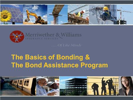 "Surety Bonds are Mandated By Law on Public Works Projects Federal ""Heard Act"" (1894) & ""Miller Act"" (1935) Require performance & payment bonds for public."