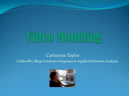 Catherine Taylor Caldwell College Graduate Programs in Applied Behavior Analysis.