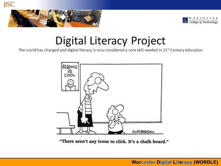 Digital Literacy Project The world has changed and digital literacy is now considered a core skill needed in 21 st Century education.