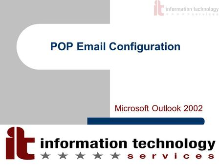 POP Email Configuration Microsoft Outlook 2002. What is POP? Short for Post Office Protocol, a protocol used to retrieve e-mail from a mail server. Most.