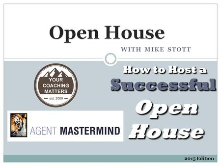 WITH MIKE STOTT 2015 Edition Open House SuccessfulSuccessful How to Host a.