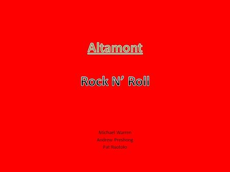 Michael Warren Andrew Preshong Pat Ruotolo. Rock n' Roll The 1960s era ended with a disastrous and tragic rock concert held in California at the Altamont.